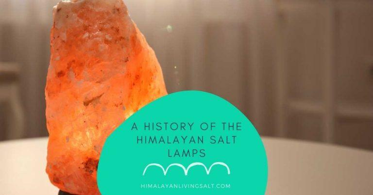 A History Of The Himalayan Salt Lamps