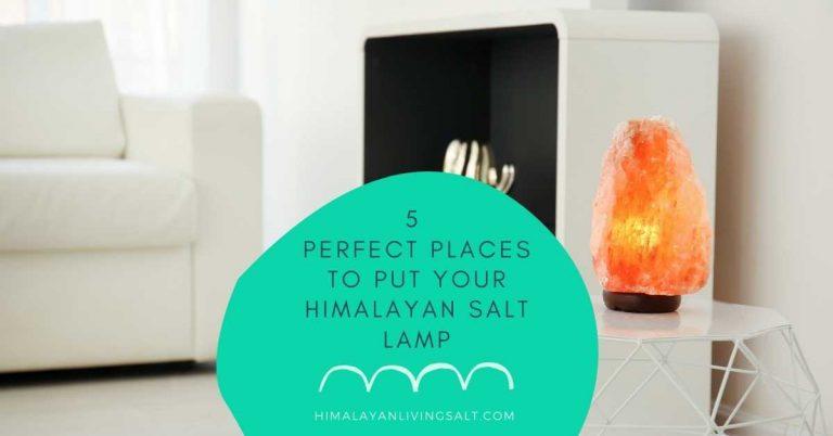 5 Perfect Places to Put Your Himalayan Salt Lamp