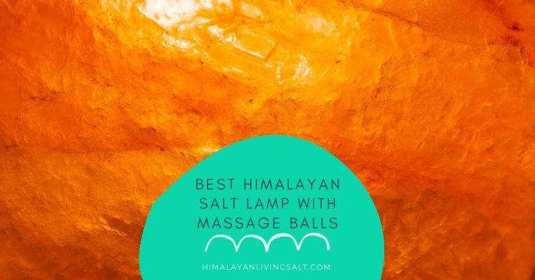 Best Himalayan Salt Lamp With Massage Balls