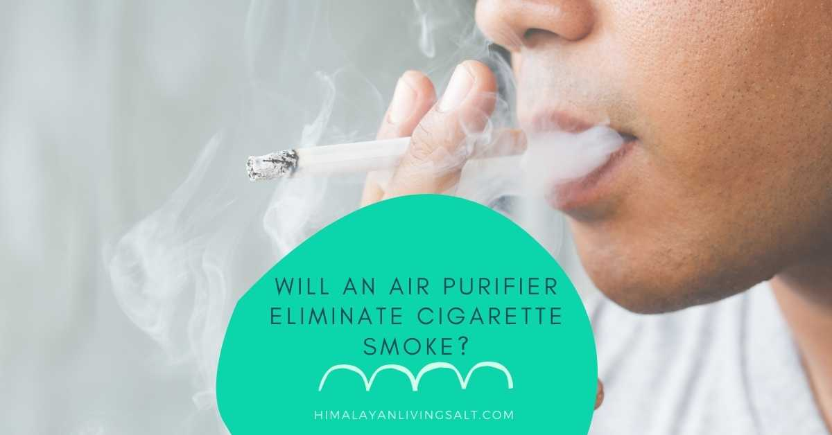 Will An Air Purifier Eliminate Cigarette Smoke?