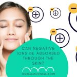 Can Negative Ions Be Absorbed Through The Skin