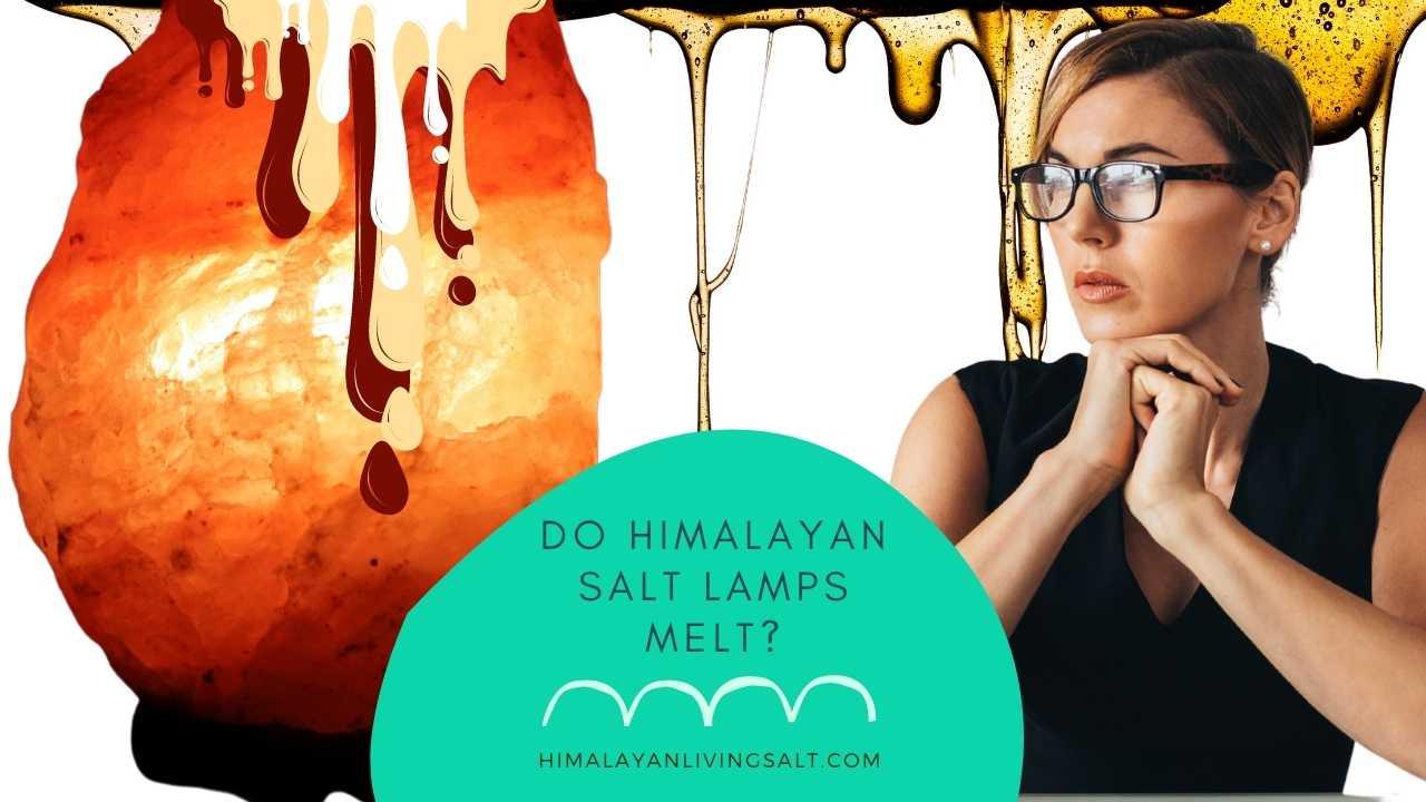Do Himalayan Salt Lamps Melt?