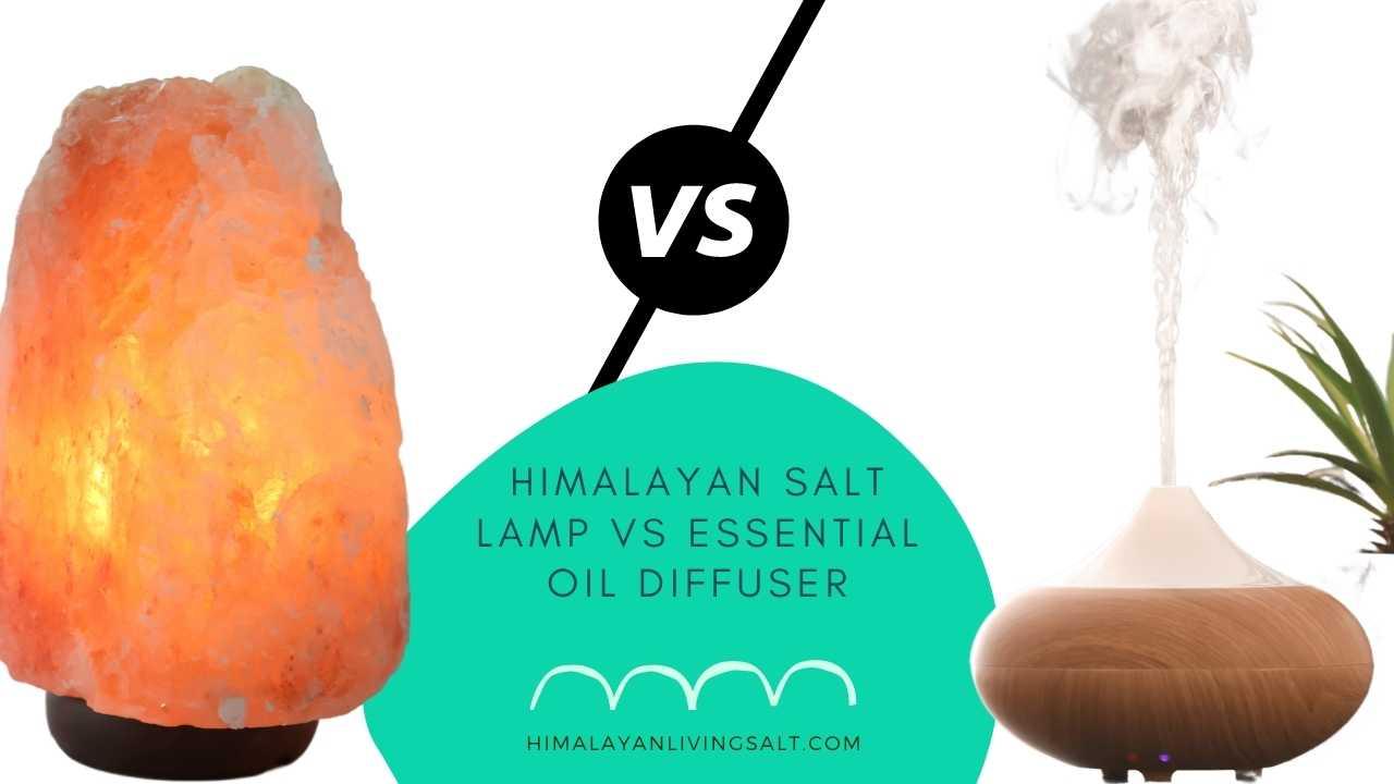 Himalayan Salt Lamp Vs Essential Oil Diffuser