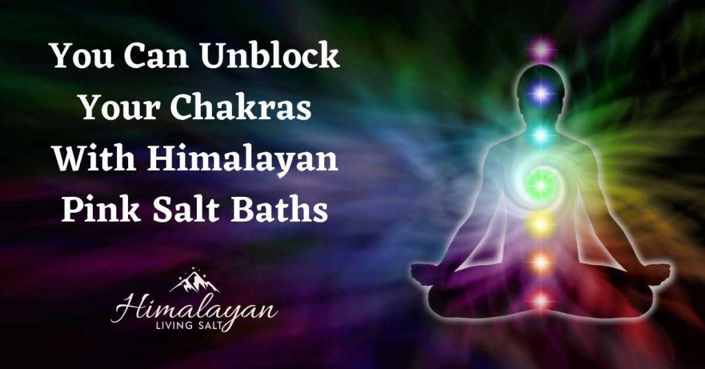 Unblock Your Chakras With Himalayan Pink Salt Baths